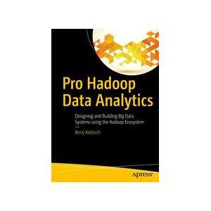 Kerry Koitzsch Pro Hadoop Data Analytics  Soft cover
