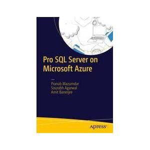 Pranab Mazumdar; Sourabh Agarwal; Amit Banerjee Pro SQL Server on Microsoft Azure  Soft cover