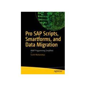 Sushil Markandeya Pro SAP Scripts, Smartforms, and Data Migration  eBook