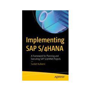 Sanket Kulkarni Implementing SAP S/4HANA  Soft cover