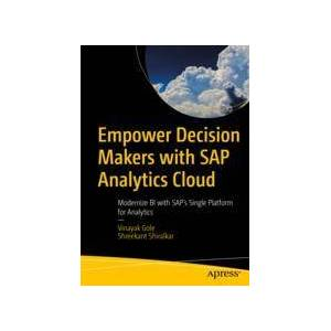 Vinayak Gole; Shreekant Shiralkar Empower Decision Makers with SAP Analytics Cloud  Soft cover