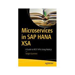Sergio Guerrero Microservices in SAP HANA XSA  Soft cover