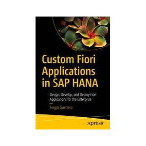 Sergio Guerrero Custom Fiori Applications in SAP HANA  Soft cover