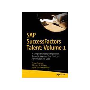 Susan Traynor; Michael A. Wellens; Venki Krishnamoorthy SAP SuccessFactors Talent: Volume 1  Soft cover