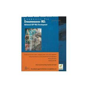Edward Apostol; Daniel Short; Omar Elbaga; Rob Turnbull Dreamweaver MX: Advanced ASP Web Development  Soft cover