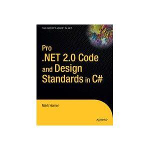 Mark Horner Pro .NET 2.0 Code and Design Standards in C#  Soft cover