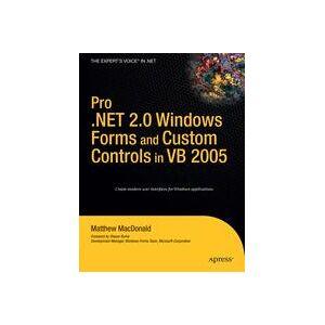 Matthew MacDonald Pro .NET 2.0 Windows Forms and Custom Controls in VB 2005  Soft cover