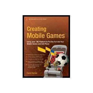 Carol Hamer Creating Mobile Games  Soft cover