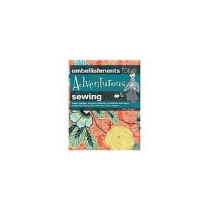 Creative Labs Embellishments for Adventurous Sewing by Carol Zentgraf
