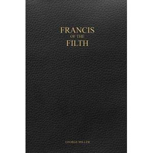 Generic Francis of the Filth  by George Miller (Paperback)