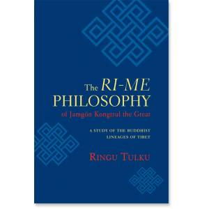 Philosophy The Ri-me Philosophy of Jamgon Kongtrul the Great