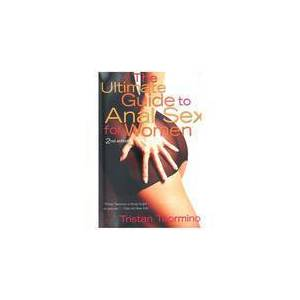 Cleis Press The Ultimate Guide to Anal Sex for Women 2nd Ed by Tristan Taormino