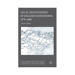 Palgrave Local Negotiations of English Nationhood, 1570-1680 ,John M. Adrian[Hard cover]