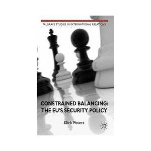 Palgrave Constrained Balancing: The EU's Security Policy ,D. Peters[eBook]