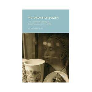 Palgrave Victorians on Screen ,Iris Kleinecke-Bates[Hard cover]