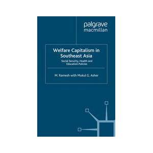 Palgrave Welfare Capitalism in Southeast Asia ,M. Ramesh; Mukul G. Asher[Hard cover]