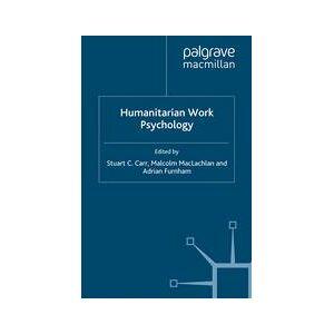 Palgrave Humanitarian Work Psychology ,S. C Carr; M. MacLachlan; A. Furnham[eBook]