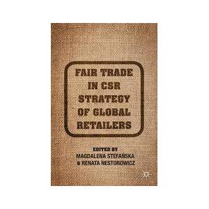 Palgrave Fair Trade in CSR Strategy of Global Retailers ,M. Stefanska; R. Nestorowicz[eBook]