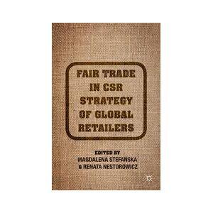 Palgrave Fair Trade in CSR Strategy of Global Retailers ,M. Stefanska; R. Nestorowicz[Hard cover]