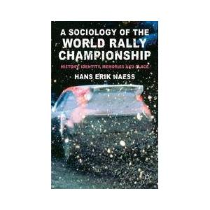 Palgrave A Sociology of the World Rally Championship ,H. Naess[eBook]