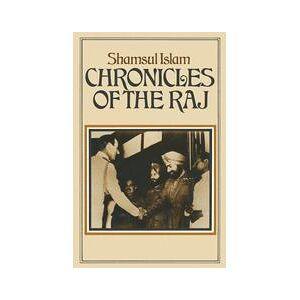 Palgrave Chronicles of the Raj ,Shamsul Islam[Soft cover]