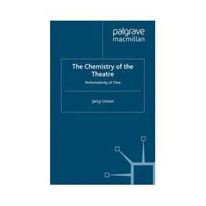 Palgrave The Chemistry of the Theatre ,Jerzy Limon[Soft cover]