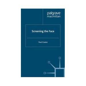 Palgrave Screening the Face ,P. Coates[Soft cover]
