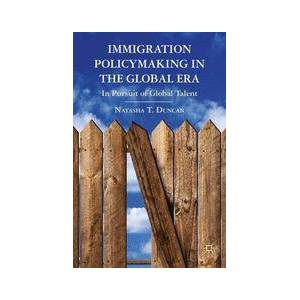 Palgrave Immigration Policymaking in the Global Era ,N. Duncan[Soft cover]