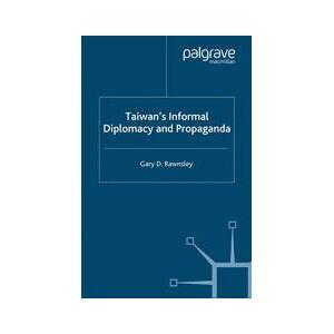 Palgrave Taiwan's Informal Diplomacy and Propaganda ,Gary D. Rawnsley[Soft cover]