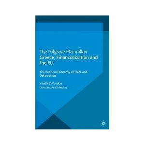 Palgrave Greece, Financialization and the EU ,V. Fouskas; C. Dimoulas[Soft cover]