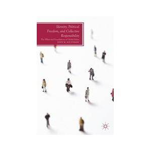 Palgrave Identity, Political Freedom, and Collective Responsibility ,E. Souffrant[Soft cover]