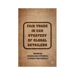 Palgrave Fair Trade in CSR Strategy of Global Retailers ,M. Stefanska; R. Nestorowicz[Soft cover]