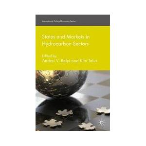 Palgrave States and Markets in Hydrocarbon Sectors ,Andrei V. Belyi; Kim Talus[Soft cover]