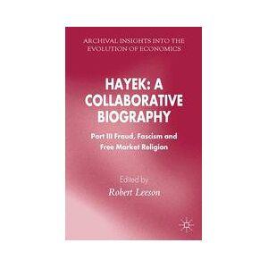 Palgrave Hayek: A Collaborative Biography ,R. Leeson[Soft cover]