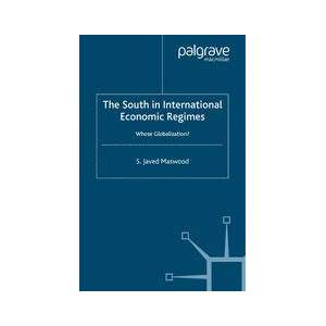 Palgrave The South in International Economic Regimes ,S. Maswood[Soft cover]