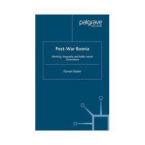 Palgrave Post-War Bosnia ,F. Bieber[Soft cover]
