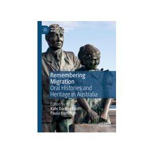 Palgrave Remembering Migration ,Kate Darian-Smith; Paula Hamilton[Soft cover]