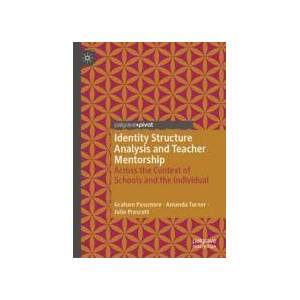 Palgrave Identity Structure Analysis and Teacher Mentorship ,Graham Passmore; Amanda Turner; Julie Prescott[Hard cover]