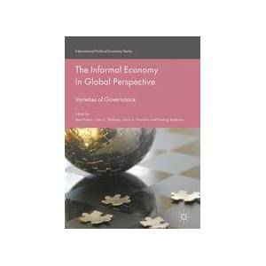 Palgrave The Informal Economy in Global Perspective ,Abel Polese; Colin C. Williams; Ioana A. Horodnic; Predrag Bejakovic[eBook]