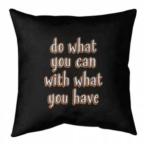 ArtVerse Quotes Do What You Can Quote Chalkboard Style Pillow-Cotton Twill (26 x 26 - Square - Zipper Closure - Large - Cotton - Removable Cover - Accent)