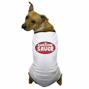 CafePress Awesome Sauce Dog T-Shirt