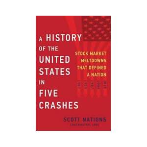 United A History of the United States in Five Crashes: Stock Market Meltdowns That Defined a Nation