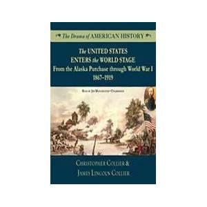 United The United States Enters the World Stage: From the Alaska Purchase through World War I, 18671919