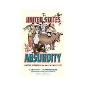 United The United States of Absurdity: Untold Stories from American History