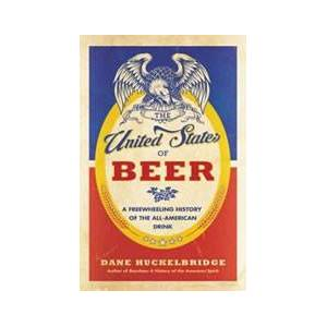 United The United States of Beer: A Freewheeling History of the All-American Drink