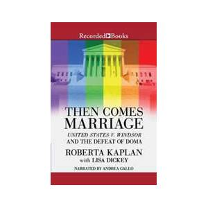 United Then Comes Marriage: United States v. Windsor and the Defeat of DOMA