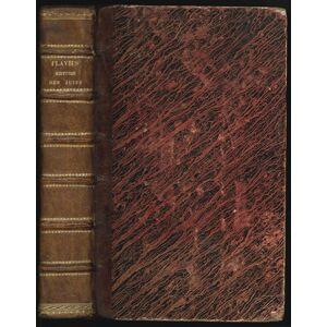 Histoire des juifs, ecrite par Flavius Joseph, Sous le Titre de Antiquitez judaiques, traduite sur l`Original Grec reveu sur divers Manuscrits, par M