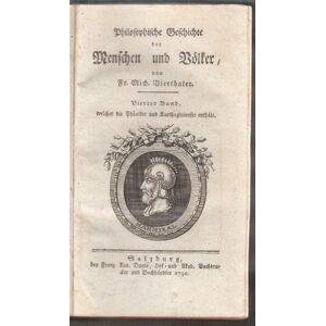 Philosophische Geschichte der Menschen und Völker. VIERTHALER, Fr(anz). Mich(ael). [ ] [Hardcover]