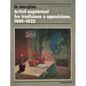 IN MARGINE. ARTISTI NAPOLETANI FRA TRADIZIONE E OPPOSIZIONE 1909-1923. Picone-Petrusa Mariantonietta e coll. (cur.) [Very Good] [Softcover]