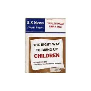 U.S. News & World Report Magazine July 6, 1959: The Right Way To Bring Up Children Editors of U.S. News & World Report [ ] [Softcover]